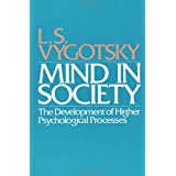 Mind in Society: Development of Higher Psychological Processesby Ls Vygotsky