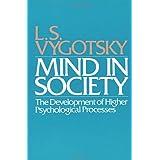 Mind in Society: Development of Higher Psychological Processesby Ls Vygotsky
