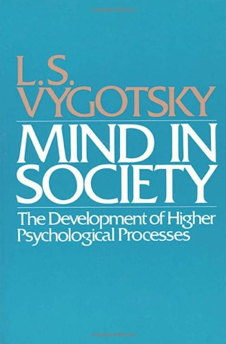 Mind in Society: The Development of Higher Psychological...