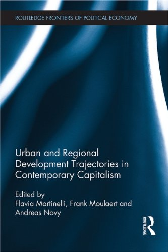Urban and Regional Development Trajectories in Contemporary Capitalism (Routledge Frontiers of Political Economy)