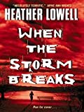 When the Storm Breaks