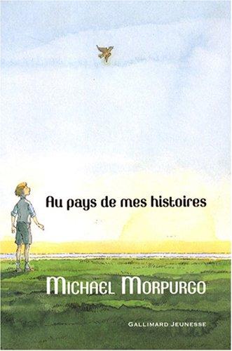 Au pays de mes histoires de Michael Morpugo