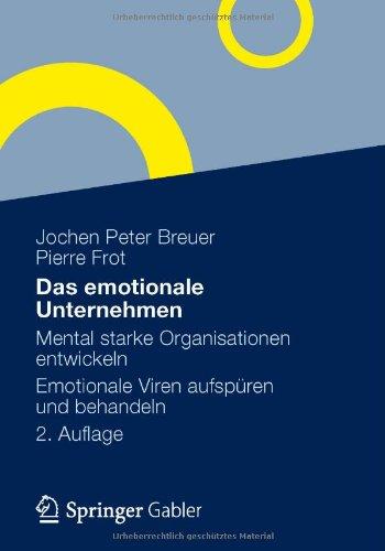 Breuer Jochen Peter,Frot Pierre, Das emotionale Unternehmen: Mental starke Organisationen entwickeln - Emotionale Viren aufspüren und behandeln