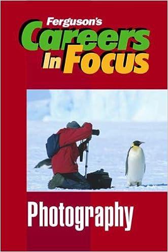 Photography (Ferguson's Careers in Focus)
