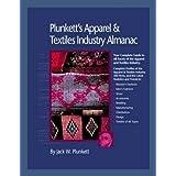 Plunkett's Apparel &Textiles; Industry Almanac 2009: Apparel &Textiles; Industry Market Research, Statistics, Trends &Leading; Companies