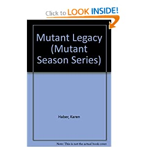 MUTANT LEGACY (Mutant Season Series) by Karen Haber
