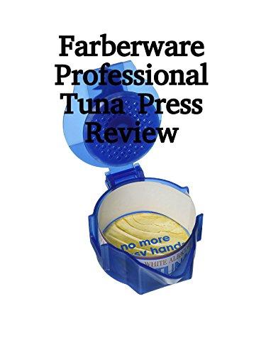 Review: Farberware Professional Tuna Press Review