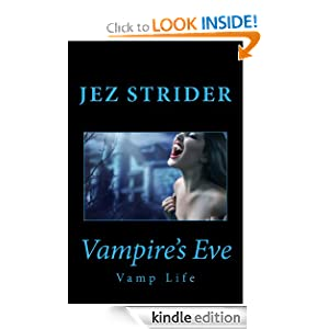 Free Kindle Book: Vampire's Eve (Vamp Life #1), by Jez Strider. Publication Date: June 7, 2012