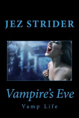 Vampire's Eve (Vamp Life #1) by Jez Strider