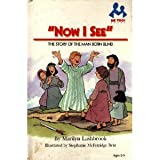 Now I See: The Story of the Man Born Blind (Me Too! Books)