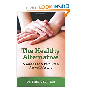 The Healthy Alternative: A Guide For A Pain-Free, Active Lifestyle [Paperback]