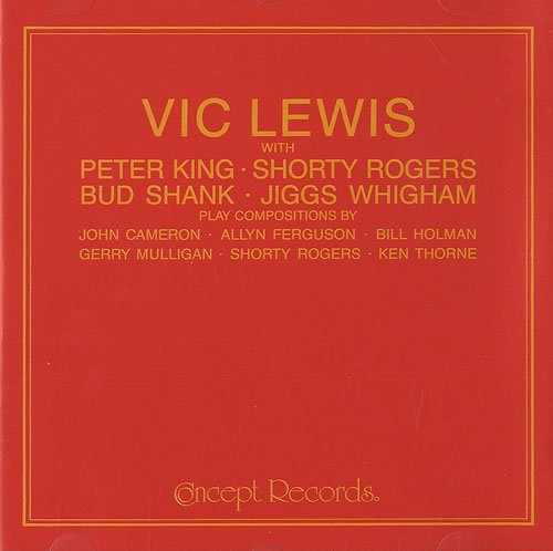 Vic Lewis Big Bands by Vic Lewis, Peter King, Shorty Rogers, Bud Shank and Jiggs Whigham