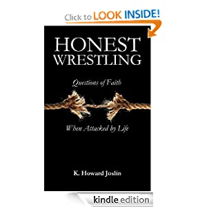 Honest Wrestling (Questions of Faith When Attacked by Life)