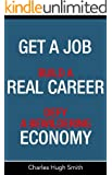 Get a Job, Build a Real Career, and Defy a Bewildering Economy