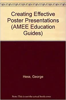 Creating Effective Poster Presentations (AMEE Education ...