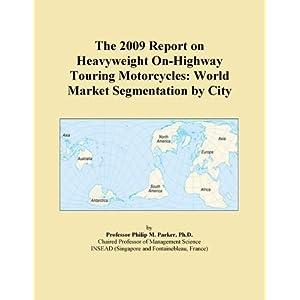 The 2009 Report on Heavyweight On-Highway Custom Motorcycles: World Market Segmentation City