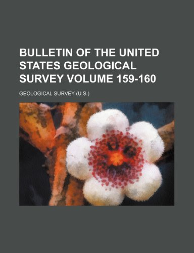 Bulletin of the United States Geological Survey Volume 159-160