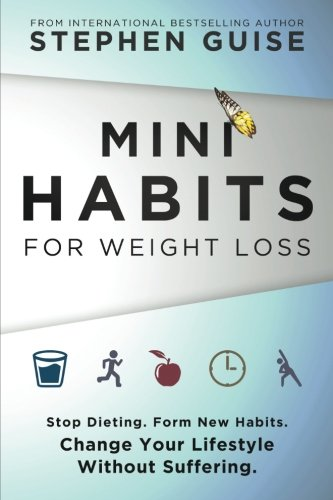 mini-habits-for-weight-loss-stop-dieting-form-new-habits-change-your-lifestyle-without-suffering-vol
