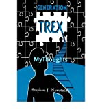 img - for [ GENERATION TREX: MY THOUGHTS ] BY Nawotniak, Stephen J ( Author ) Aug - 2000 [ Paperback ] book / textbook / text book