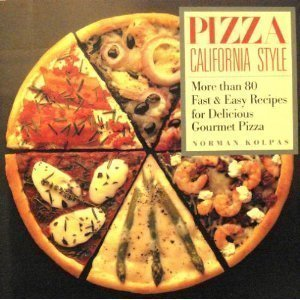 Pizza California Style by Norman Kolpas
