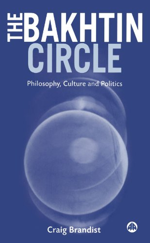 The Bakhtin Circle: Philosophy, Culture and Politics: A Philosophical and Historical Introduction