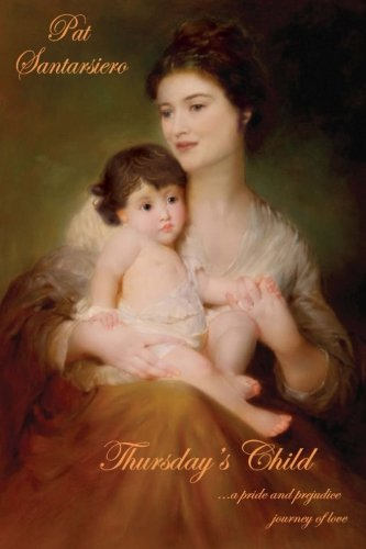 Thursday's Child: a pride and prejudice journey of love