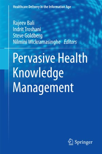 Pervasive Health Knowledge Management (Healthcare Delivery In The Information Age)