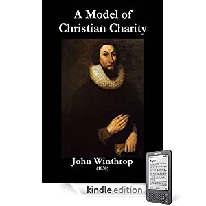 "john winthrop a model of christian John winthrop's ""city upon a hill,"" 1630  now the onely way to avoyde this shipwracke, and to provide for our posterity, is to followe the counsell of micah."
