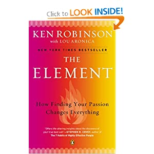 The Element: How Finding Your Passion Changes Everything Lou Aronica