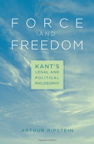 Force and Freedom: Kant's Legal and Political Philosophy