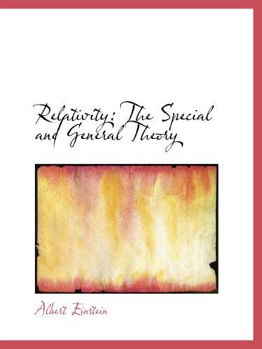 La relatividad: La teoría especial y General