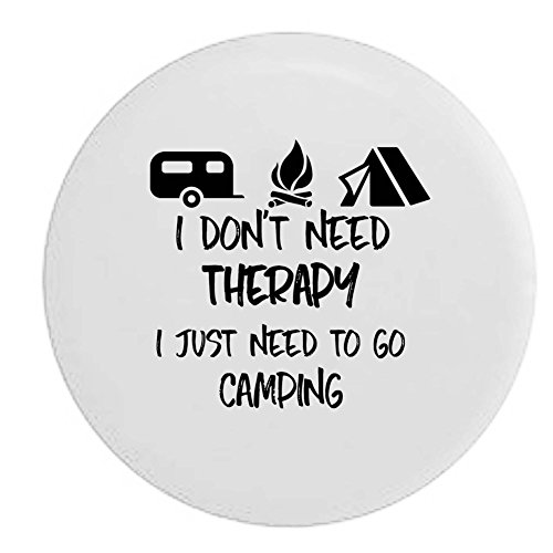 I Don't Need Therapy Go Camping Camping Campfire Tent Spare Tire Cover OEM Vinyl White 29 in (Camping Spare Tire Cover compare prices)