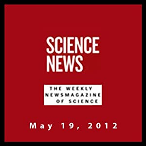 Science News, May 19, 2012 Periodical