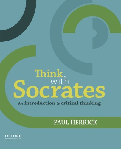 Paul Herrick, Thinking With Socrates: An Introduction to Critical Thinking