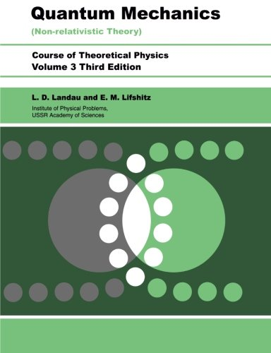 Quantum Mechanics, Third Edition: Non-Relativistic Theory...