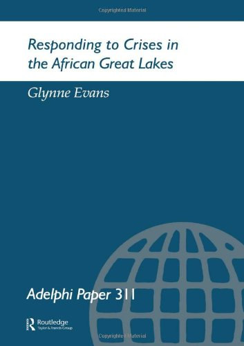 Responding to Crises in the African Great Lakes (Adelphi series)