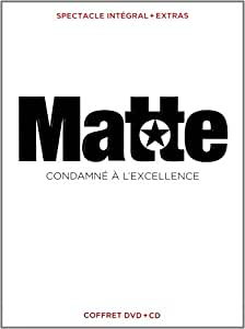 Martin Matte : Condamné à l'excellence DVD + CD (Version française)
