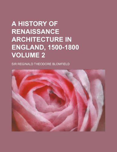 A History of Renaissance Architecture in England, 1500-1800 Volume 2