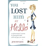 You Lost Him at Hello: A Saleswoman's Secrets to Closing the Deal with Any Guy You Wantby Jess McCann
