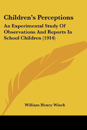 Children's Perceptions: An Experimental Study of Observations and Reports in School Children (1914)