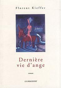 Dernière vie d'ange par Florent Kieffer