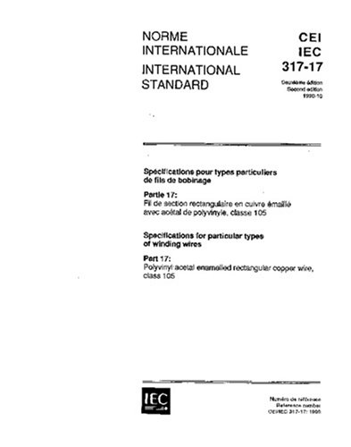 Iec 60317-17 Ed. 2.0 B:1990, Specifications For Particular Types Of Winding Wires - Part 17: Polyvinyl Acetal Enamelled Rectangular Copper Wire, Class 105