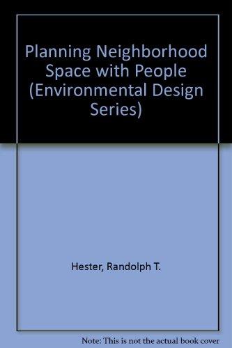 Planning Neighborhood Space with People (Environmental Design Series)