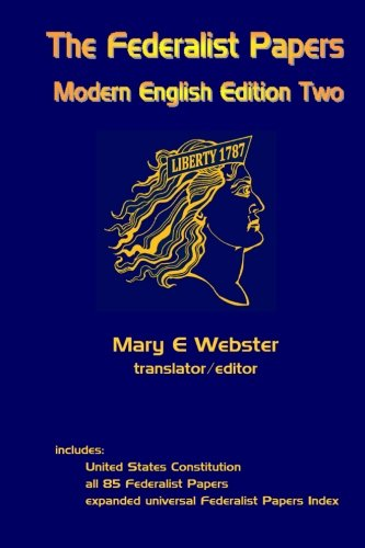 The Federalist Papers: Modern English Edition Two: Mary E. Webster: 9781434842190: Amazon.com: Books