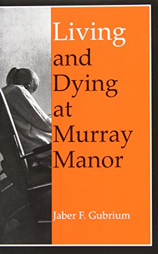 Living and Dying at Murray Manor (Age Studies)