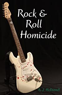 (FREE on 8/21) Rock & Roll Homicide by RJ McDonnell - http://eBooksHabit.com