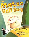 The Matzo Ball Boy   [MATZO BALL BOY] [Paperback]