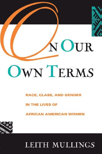 On Our Own Terms: Race, Class, and Gender in the Lives of...