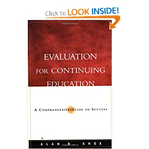 Evaluation for Continuing Education: A Comprehensive Guide to Success (Josse Bass Higher and Adult Education)