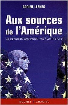Aux sources de l'Amérique : Les enfants de Washington face à leur histoire de Corine Lesnes ( 23 octobre 2008 )